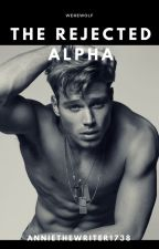 The Rejected Alpha by AnnieTheWriter1738