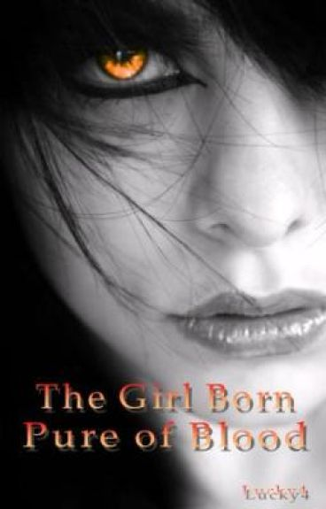 The Girl Born Pure of Blood (1)