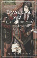 Érase Una Vez... Un Príncipe Y Un Demonio by queenraven6699