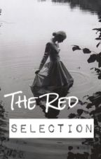 ♚||The Red Selection||♚ - RP by thatoneacount