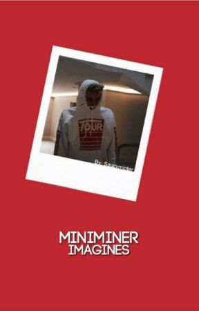 Miniminter Imagines || Request Closed Temporarily by saucyminter