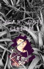 CARAJO, ¡DATE CUENTA! by criaturita7931
