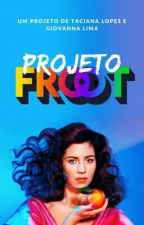 Projeto Froot - Guia Oficial by projetoFROOT