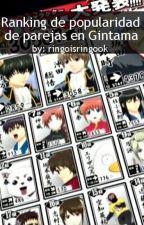 Ranking de Popularidad de Parejas en Gintama by ringoisringook