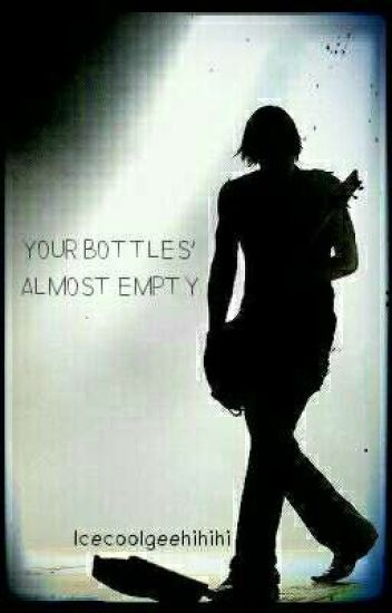 Your Bottles' Almost Empty