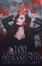 ♔ 100 Confesiones del Inframundo ♔ by JoleHBellamy