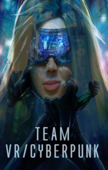 Team VR/Cyberpunk by RoshelleD