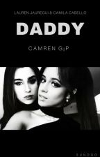 Daddy. (Camren G!p) by sundgo
