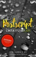 Postscript (Cinta Itu Belati) by zaharanisaf