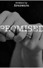 Promised by PutrieAreswara