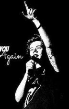 You Again...(Harry Styles Fanfiction) by HarryGirl69A
