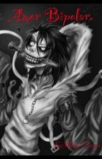 -Amor Bipolar.-(#wattys2017)(Jeff The Killer Y Tu ) by MerryFranco