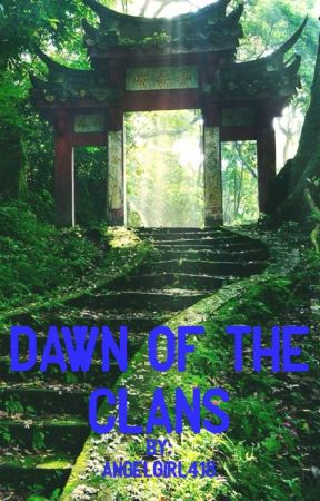 Dawn of the Clans (The Clan Chronicles Book 1)  by Angelgirl418