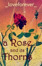 A Rose and Its Thorns (Come Back To Me #2) by _loveforever_