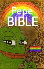 Pepe Bible by PepeChrist