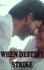 When Destiny Strike by syalie