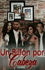 Un Billón Por Cabeza (Zayn Malik)3raTem LBYEN #CHBrave2017  by ZaydiRolik