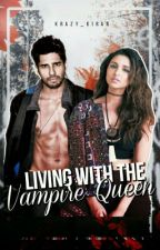 Living With the Vampire Queen by Krazy_Kiran