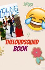 THELOUDSQUAD's book! by THELOUDSQUAD
