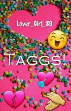 Taggs (If Thats Even How U Spell It!)  by TheStarbucks_Queen