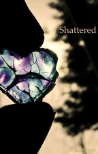 Shattered (Lauren/You) by ilurvlern