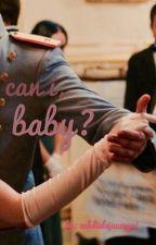 can i, baby? | zdj & cvm | completed by zabdielsjauregui