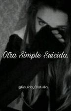 Otra Simple Suicida. {Rubén & Tu} by RubiuhJac