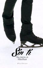 Sin ti -Yuri!!! On Ice OS by KittieBatch