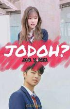 JODOH? | JUNE X ROSE by ChoinHa