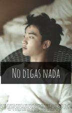 No digas nada | Kaisoo by Tonny-17