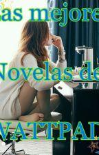 Las mejores novelas de WATTPAD  by aletzia17