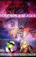 Pokémon Trainers x Reader by GlitchFFF