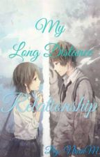 My Long Distance Relationship  by NreenMscrns