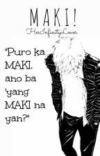 MAKI! by HerInfinityLover