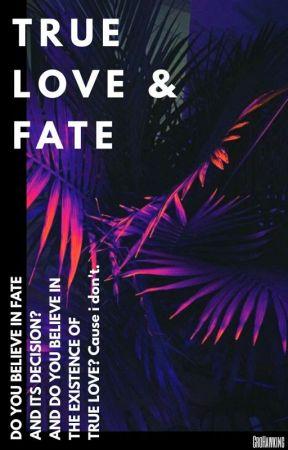 True Love Fate Fate 00 Wattpad