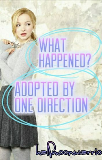 WHAT HAPPENED?- Adopted by One Direction #Wattys2017