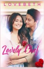 Lovely Chef [KathNiel Completed] by mood525