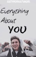 Everything About You - A One Direction FanFiction by JustANormalFangirl