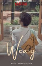 Weary || P.Jimin [COMPLETED] by 95SLUSH
