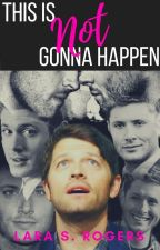 This Is NOT Gonna Happen || Destiel AU [CZ] by I-own-you