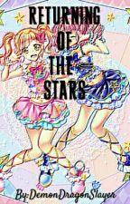 Return Of The Stars!!!!!( Aikatsu Stars fanfic) by DemonDragonSlayer