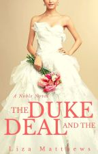 The Duke and the Deal by __lizamatthews