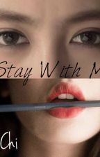 Stay With Me [Fanfic GilenChi] by HuaMinhVu