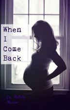 When I come back by SaraBadawy3