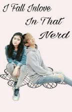 I Fall Inlove In That Nerd  by Ryzagail