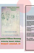 JODOH PILIHAN MOMMY by mamah_5A