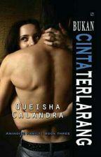 (Bukan) Cinta Terlarang by Queisha_Calandra