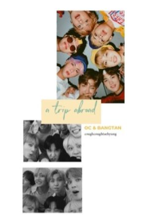 a trip abroad : bangtan & o.c's by coughcoughtaehyung