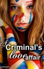 A Criminal's Love Affair by JustCallMeShiii