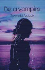 Be A Vampire by Zeynebi_Alcicek